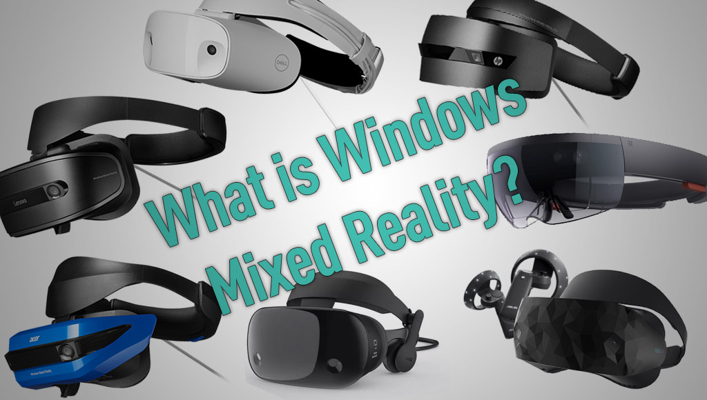 A range of Windows Mixed Reality headsets