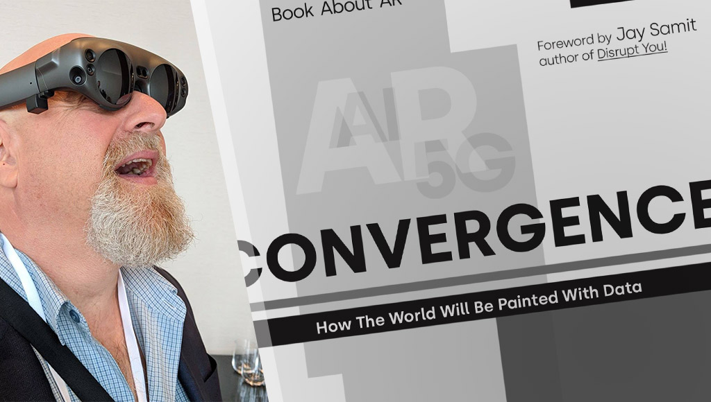 Charlie Fink wearing a Magic Leap and his new book Convergence