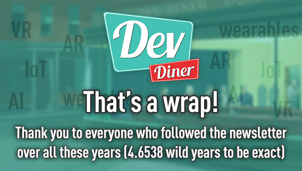 That's a wrap! Thank you to everyone who followed the newsletter over all these years (4.6538 wild years to be exact)